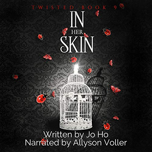 In Her Skin     Twisted, Book 9              By:                                                                                                                                 Jo Ho                               Narrated by:                                                                                                                                 Allyson Voller                      Length: 2 hrs and 48 mins     Not rated yet     Overall 0.0