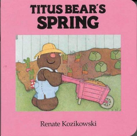 Titus Bear's Spring (Titus Bear Books)