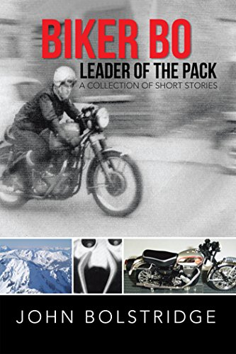 Biker Bo Leader of the Pack: A Collection of Short Stories (English Edition)