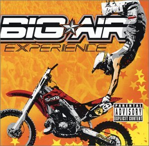Big Air Experience [Audio CD] Various Artists; Slayer; Hatebreed; Danzig; Saliva; Filter; Queens of the Stone Age; Ice Cube; NWA and Kottonmouth Kings