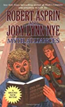 Myth Alliances (Myth-Adventures) by Asprin, Robert, Nye, Jody Lynn(July 27, 2004) Mass Market Paperback
