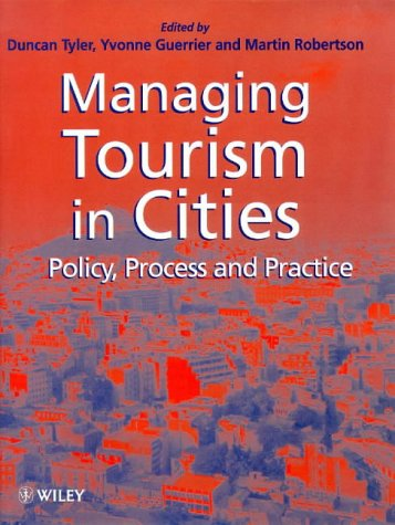 Managing Tourism in Cities: Policy, Process and Practice