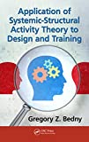 Application of Systemic-Structural Activity Theory to Design and Training (Ergonomics Design & Mgmt. Theory & Applications) (English Edition)