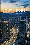South Korea Travel Journal: 120 Lined Pages Notebook | 6x9 | Seoul | Gift Idea For Travellers, Explorers, Backpackers, Campers, Tourists | Holiday Memory Book