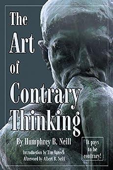 Art of Contrary Thinking by [Humphrey Bancroft Neill]