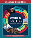 World Politics - Interests, Interactions, Institutions 3e
