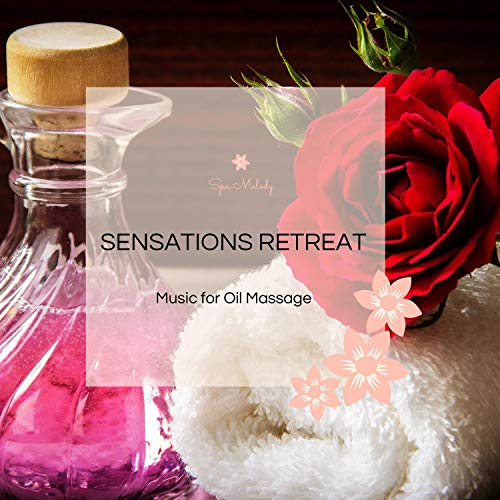Sensations Retreat - Music For Oil Massage