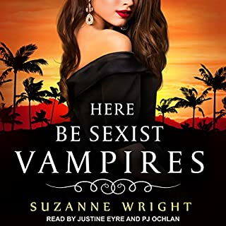 Here Be Sexist Vampires     Deep in Your Veins Series, Book 1              Written by:                                                                                                                                 Suzanne Wright                               Narrated by:                                                                                                                                 Justine Eyre,                                                                                        P.J. Ochlan                      Length: 10 hrs and 29 mins     9 ratings     Overall 4.6