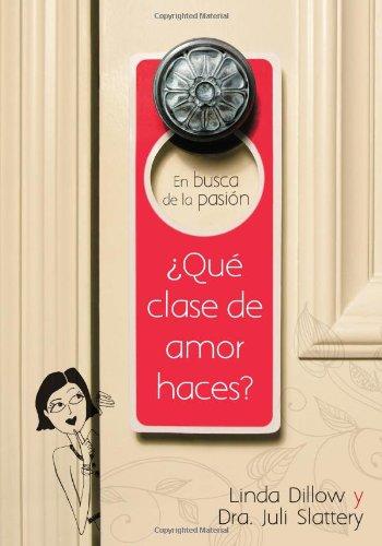 En busca de la pasión: ¿qué clase de amor haces? (Spanish Edition)