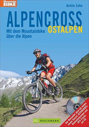 Alpencross Ostalpen: Mit dem Mountainbike über die Alpen (Mountainbiketouren)