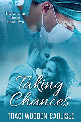 Taking Chances (The Chances Series Book 2) by [Traci Wooden-Carlisle]