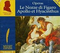 Mozart Editions, Vol. 2: Operas- Le Nozze di Figaro / Apollo et Hyacinthus (1900-01-01)