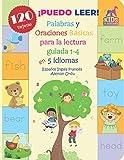 ¡PUEDO LEER! 120 Palabras y Oraciones Básicas para la lectura guiada 1-4 en 5 idiomas Español Inglés Francés Alemán Urdu: Aprender a leer Listado de ... palabras juego silabas para niños 5-8 años