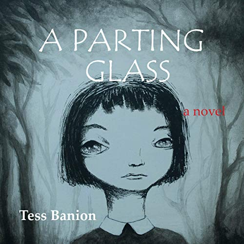 A Parting Glass Audiobook By Tess Banion cover art
