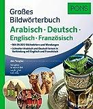 PONS Großes Bildwörterbuch Arabisch - Deutsch + Englisch und Französisch: Mit 26.000 Stichwörtern und Wendungen. Schneller Arabisch und Deutsch lernen ... und Französisch. (PONS Bildwörterbuch)