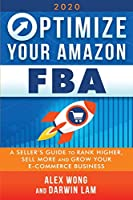 Optimize Your Amazon FBA: A Seller's Guide to Rank Higher, Sell More, and Grow Your ECommerce Business