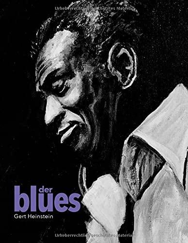 Der Blues: Die Musik der neuen Welt. Wurzel neuer Musikrichtungen