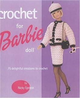 Crochet for Barbie Doll: 75 Delightful Creations to Crochet