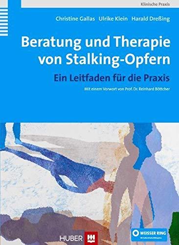Beratung und Therapie von Stalking-Opfern. Ein Leitfaden für die Praxis