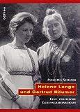 Helene Lange und Gertrud Bäumer: Eine politische Lebensgemeinschaft (L'Homme Schriften: Reihe zur Feministischen Geschichtswissenschaft, Band 6)