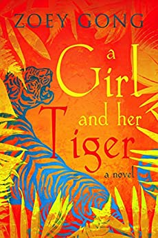 A Girl and Her Tiger: A Young Adult Adventure Novel (The Animal Companion Series Book 3) by [Zoey Gong]