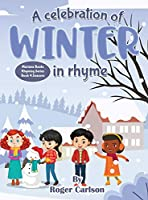 A Celebration of Winter in rhyme