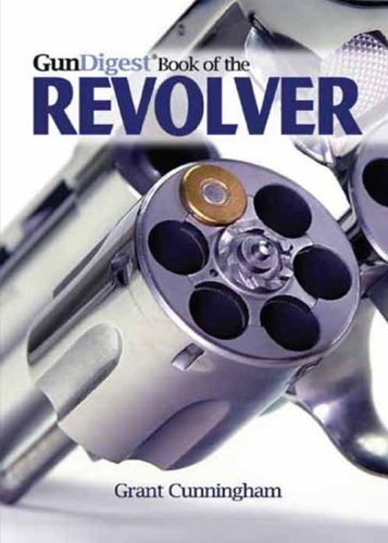 The Gun Digest Book of the Revolver (English Edition)