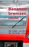 Bananen bremsen nicht: S-Bahn-Geschichten