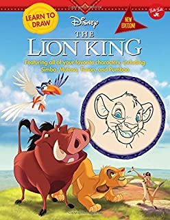 Learn to Draw Disney the Lion King: New Edition! Featuring All of Your Favorite Characters, Including Simba, Mufasa, Timon...