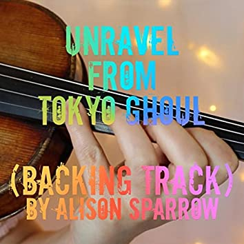 """Unravel (From """"Tokyo Ghoul"""") [Backing Track]"""