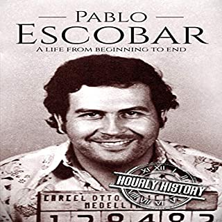 Pablo Escobar: A Life from Beginning to End cover art
