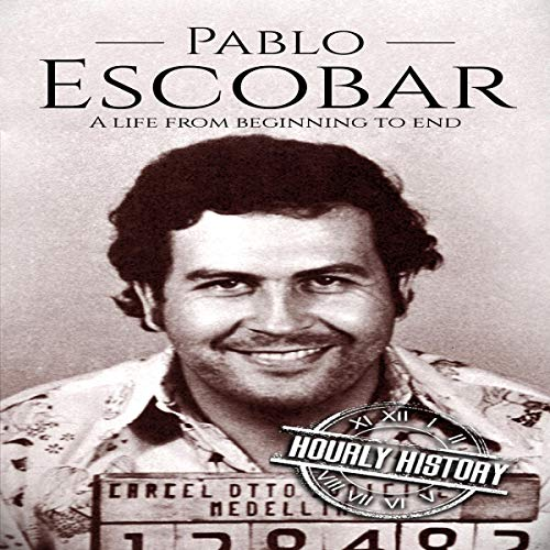 Pablo Escobar: A Life from Beginning to End audiobook cover art