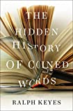 The Hidden History of Coined Words (English Edition)