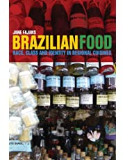 Brazilian Food: Race, Class and Identity in Regional Cuisines (English Edition)