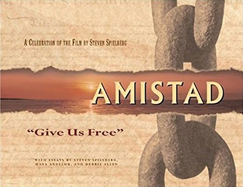 Download Amistad: 'Give Us Free' (Newmarket Pictorial Moviebooks) 1557043515