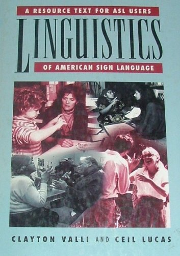 Linguistics of American Sign Language: A Resource Text for Asl Users