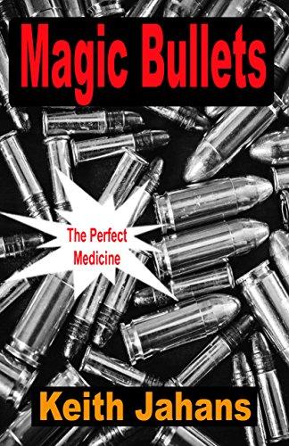 Magic Bullets: The Perfect Medicine (English Edition)