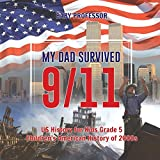 My Dad Survived 9/11! - US History for Kids Grade 5 | Children's American History of 2000s