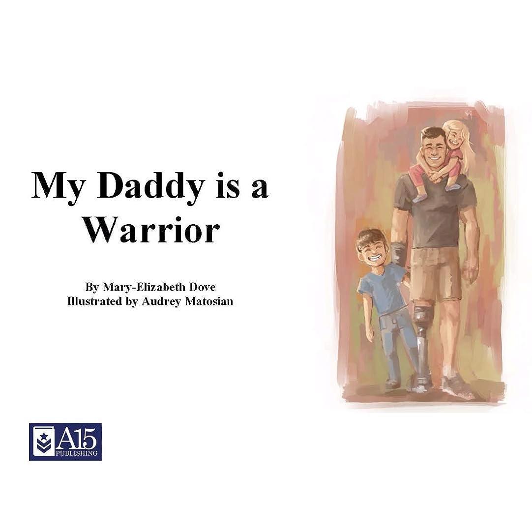 ラベ親密なモンクMy Daddy is a Warrior (Mary-Elizabeth Dove) (English Edition)