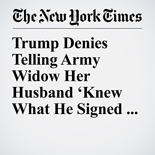 Trump Denies Telling Army Widow Her Husband 'Knew What He Signed Up For' copertina