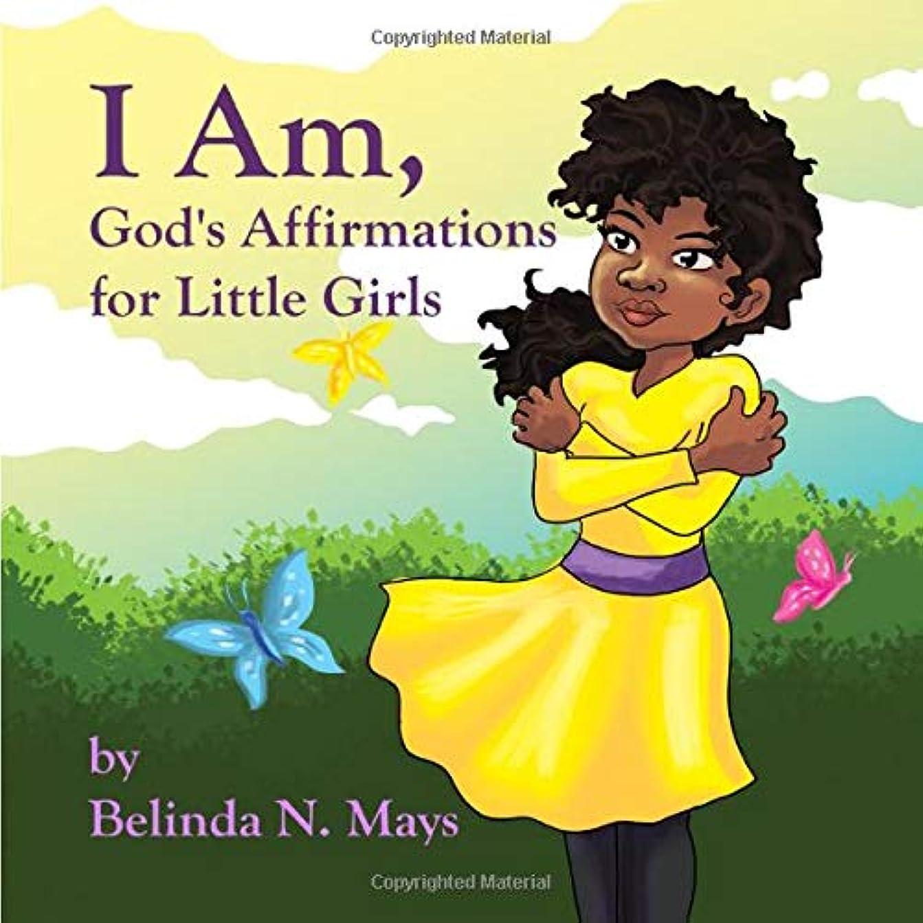 非常に落ち着く一般化するI Am: God's Affirmations For Litlle Girls