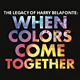 The Legacy of Harry Belafonte: When Colors Come Together von Harry Belafonte