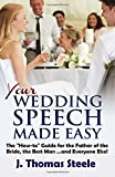 "YOUR Wedding Speech Made Easy: The ""How-to"" Guide for the Father of the"