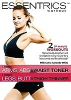 Essentrics Workout: Arms, Abs & Waist Toner / Legs, Butt & Thigh Thinner