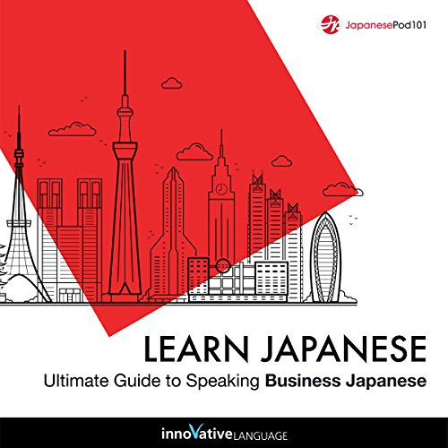 Learn Japanese: Ultimate Guide to Speaking Business Japanese audiobook cover art