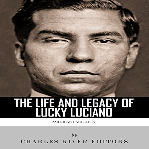 American Gangsters: The Life and Legacy of Lucky Luciano cover art