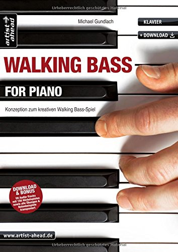 Walking Bass for Piano: Konzeption zum kreativen Walking Bass-Spiel (inkl. Download). Lehrbuch für Klavier. Klavierschule. Klavierstücke. ... Walking Bass Spiel. Audio CD included