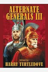 Alternate Generals III Kindle Edition