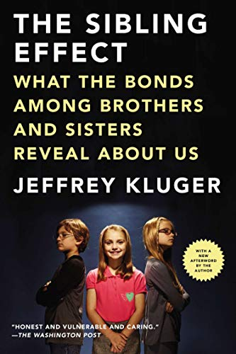 Compare Textbook Prices for The Sibling Effect: What the Bonds Among Brothers and Sisters Reveal About Us Reprint Edition ISBN 9781594486111 by Kluger, Jeffrey