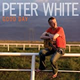 Good Day by Peter White (2009-09-08)